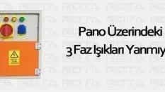 Pano Üzerindeki 3 Faz Işıkları Yanmıyor
