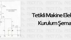 Tetikli Makine Elektrik Kurulum Şeması